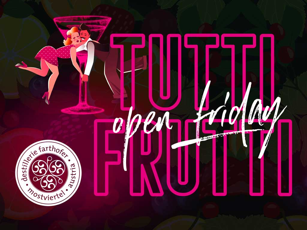 Open Friday - Tutti Frutti