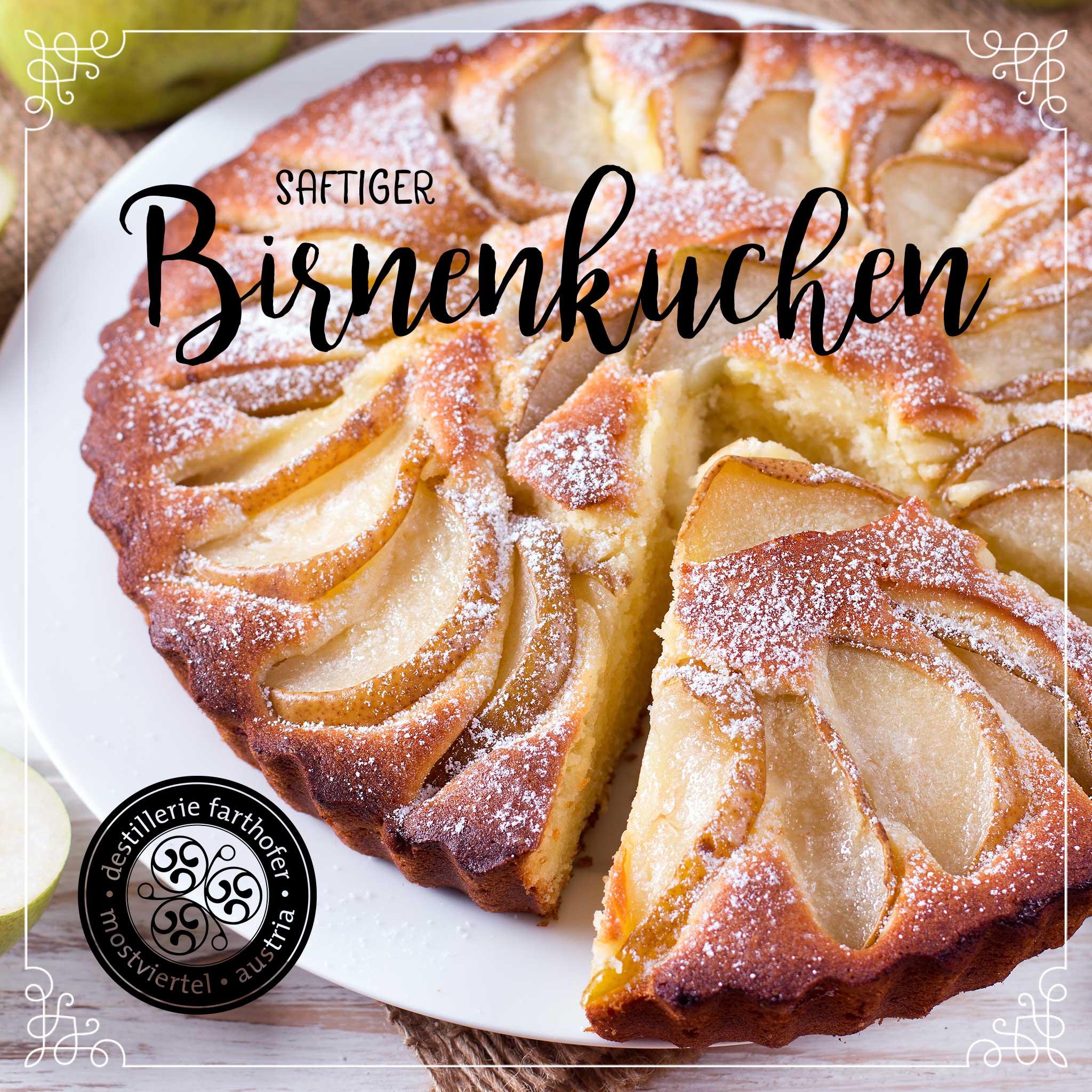 Saftiger Birnenkuchen - Destillerie Farthofer